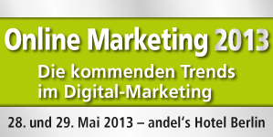 Online Marketing 2013 am 28. und 29.5. in Berlin