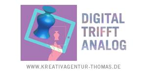 Digital trifft analog - Kreativagentur Thomas