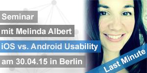 Seminar iOS vs. Android Usability mit Melinda Albert last minute
