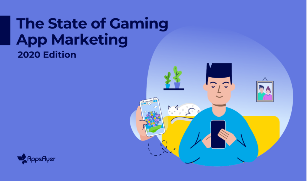 Der neue State of Gaming App Marketing Report von AppsFlyer